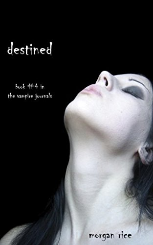9780982953754: Destined (Book #4 in the Vampire Journals)