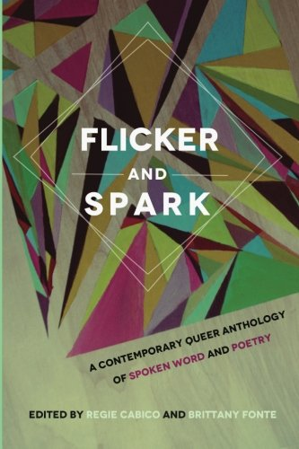 9780982955390: Flicker and Spark: A Contemporary Queer Anthology of Spoken Word and Poetry