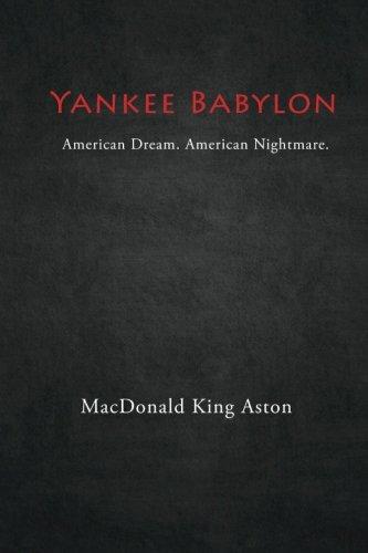 Yankee Babylon: MacDonald King Aston