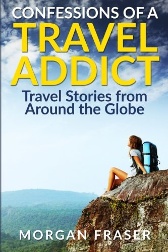 9780982956649: Confessions of a Travel Addict