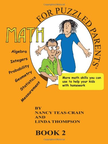 Math for Puzzled Parents Book 2 (0982958102) by Teas-Crain, Nancy; Thompson, Linda