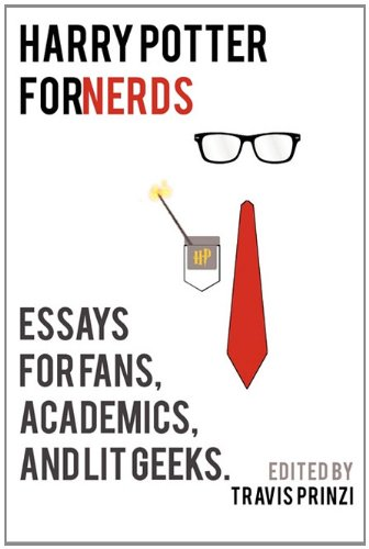 9780982963326: Harry Potter For Nerds: Essays for Fans, Academics, and Lit Geeks
