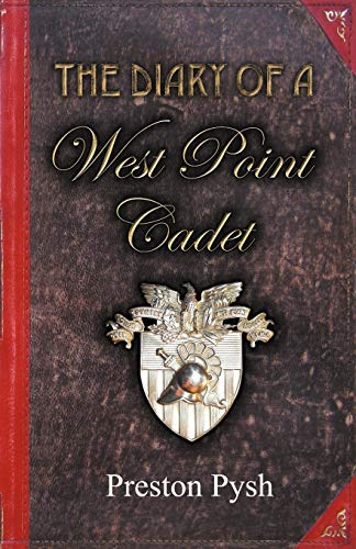 9780982967607: The Diary of a West Point Cadet: Captivating and Hilarious Stories for Developing the Leader Within You