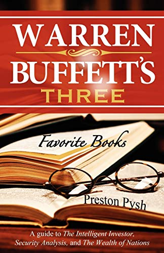 9780982967621: Warren Buffett's 3 Favorite Books: A guide to The Intelligent Investor, Security Analysis, and The Wealth of Nations
