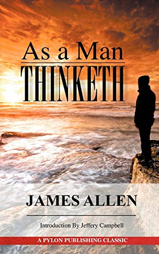 9780982967669: As A Man Thinketh: A Guide to Unlocking the Power of Your Mind