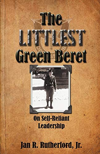9780982967683: The Littlest Green Beret: On Self-Reliant Leadership