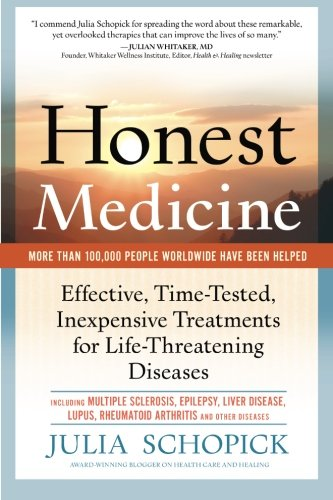 9780982969014: Honest Medicine: Effective, Time-Tested, Inexpensive Treatments for Life-Threatening Diseases