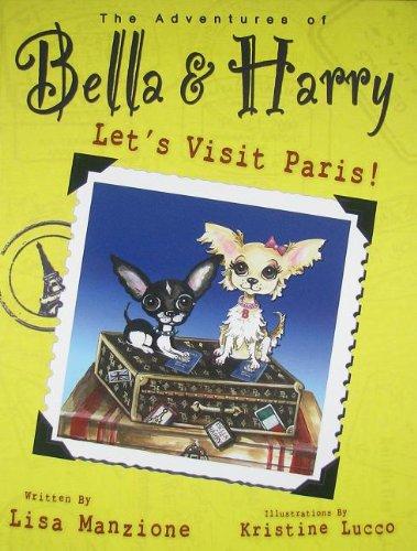 9780982970225: Let's Visit Paris! (The Adventures of Bella & Harry)