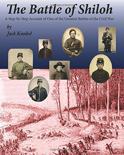 9780982970539: The Battle of Shiloh: A Step-by-Step Account of one of the Greatest Battles of the Civil War