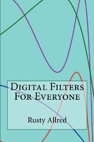9780982972908: Digital Filters for Everyone