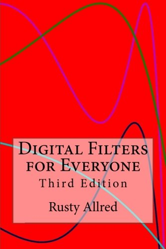 9780982972922: Digital Filters for Everyone: Third Edition