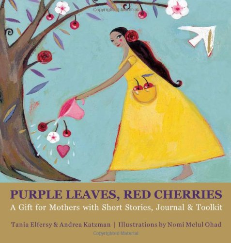 Purple Leaves, Red Cherries: A Gift for Mothers with Short Stories, Journal & Toolkit: Elfersy,...