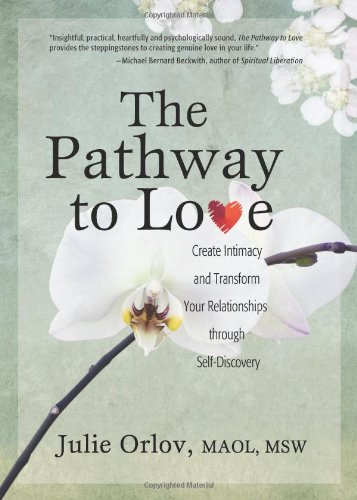 9780982976807: The Pathway to Love: Create Intimacy and Transform Your Relationships Through Self-Discovery