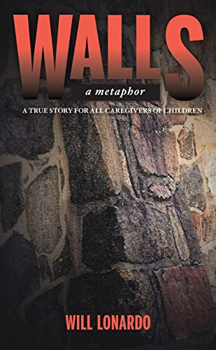 9780982976982: Walls, A Metaphor (A True Story For All Caregivers Of Children)