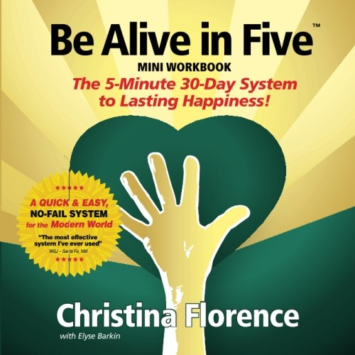 9780982977125: Be Alive In Five: The 5-minute 30-Day System to Lasting Happiness!