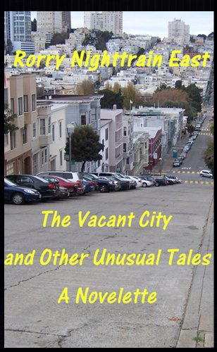 The Vacant City and Other Unusual Tales: Rorry Nighttrain East