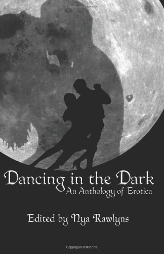 9780982979174: Dancing in the Dark: An Anthology of Erotica
