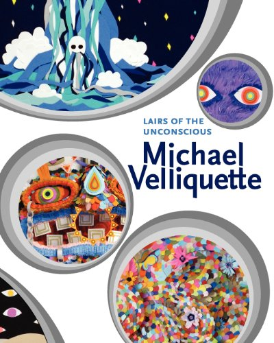Lairs of the Unconscious: Michael Velliquette