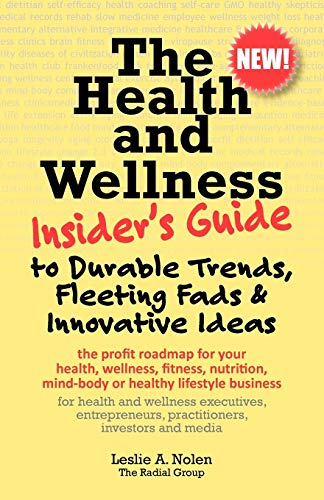 9780982984109: The Health and Wellness Insider's Guide to Durable Trends, Fleeting Fads & Innovative Ideas