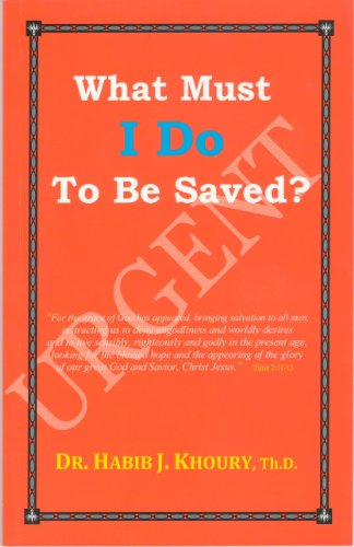 9780982984314: What Must I Do to Be Saved? Urgent