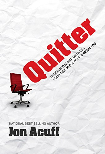9780982986271: Quitter: Closing the Gap Between Your Day Job and Your Dream Job