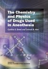 9780982991220: The Chemistry and Physics of Drugs Used in Anesthesia