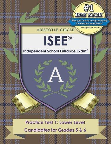 9780982992586: ISEE® Lower Level Practice Test I (Aristotle Circle Workbooks)