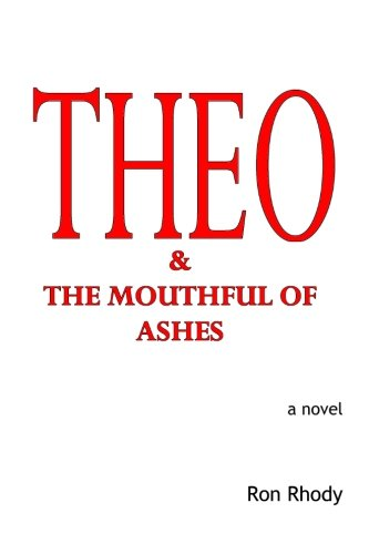 9780982993163: THEO & The Mouthful of Ashes