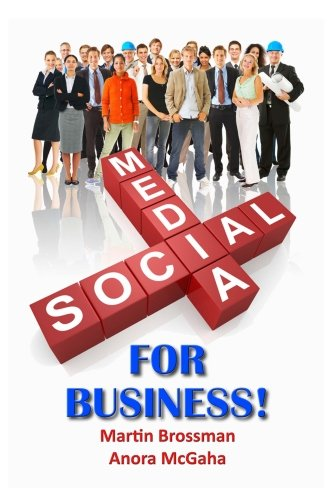 Social Media for Business: The Small Business Guide to Online Marketing 9780982993187 Social Media for Business is an insider's guide to online marketing for the small business owner, manager or entrepreneur who wants to b