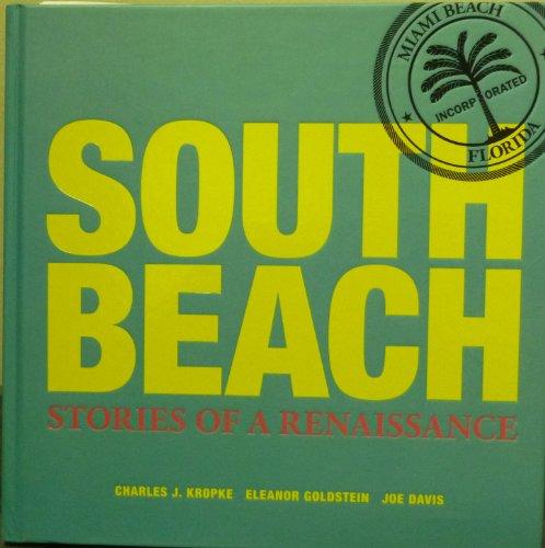 South Beach: Stories of a Renaissance (0982993307) by Eleanor Goldstein; Charles J. Kropke; Joe Davis