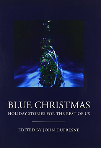 9780982993316: Blue Christmas: The Holidays for the Rest of Us.