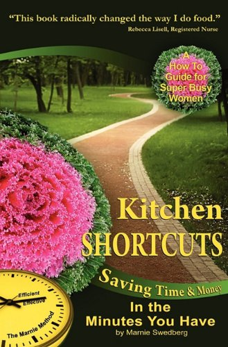 9780982993521: Kitchen Shortcuts: Saving Time & Money in the Minutes You Have