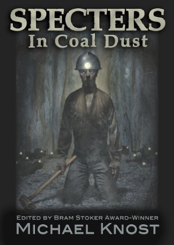 Specters in Coal Dust: Michael Knost