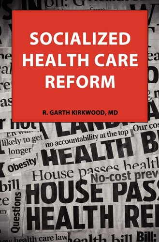 9780982994702: SOCIALIZED HEALTH CARE REFORM