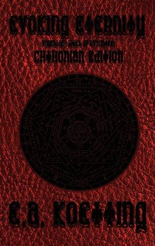 9780982999240: Evoking Eternity: Forbidden Rites of Evocation: Chthonian Edition