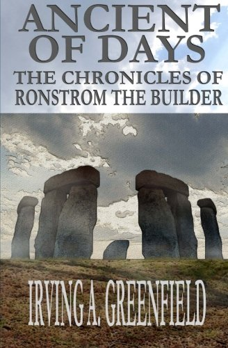 9780983006473: Ancient of Days: The Chronicles of Ronstrom the Builder