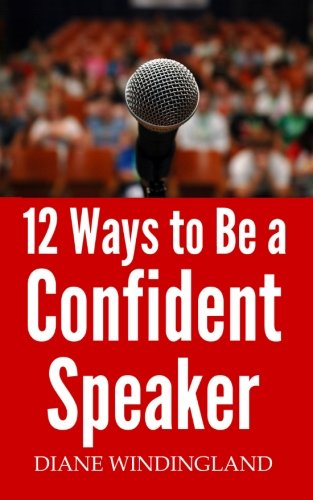 9780983007876: 12 Ways to Be a Confident Speaker