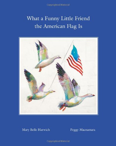 9780983008484: What a Funny Little Friend the American Flag Is