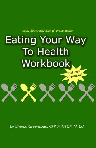 9780983008705: Eating Your Way to Health Workbook