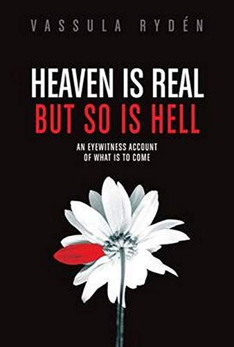 9780983009306: Heaven is Real But So is Hell: An Eyewitness Account of What is to Come