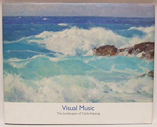 9780983010524: Visual Music: The Landscapes of Clyde Aspevig