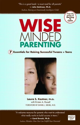 9780983012856: Wise Minded Parenting: 7 Essentials for Raising Successful Tweens + Teens