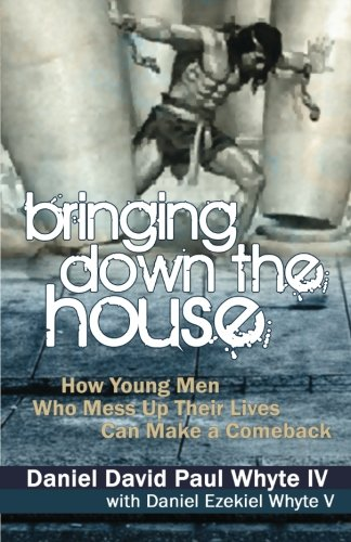 9780983014133: Bringing Down the House: How Young Men Who Mess Up Their Lives Can Make a Comeback