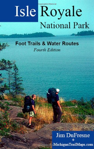 Isle Royale National Park: Foot Trails & Water Routes: Jim Dufresne