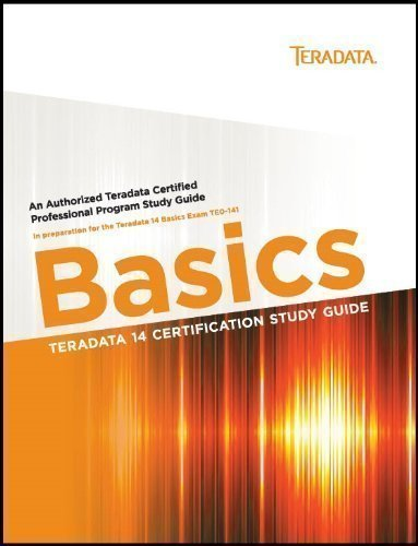 9780983024293: Teradata 14 Certification Study Guide - Basics