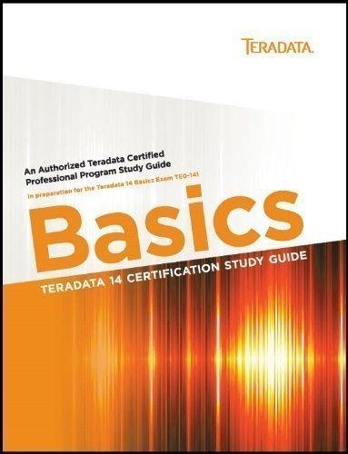 9780983024293: Teradata 14 Certification Study Guide - Basics