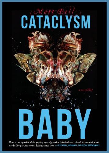 9780983026372: Cataclysm Baby (The Mud Luscious Press Novel(la))
