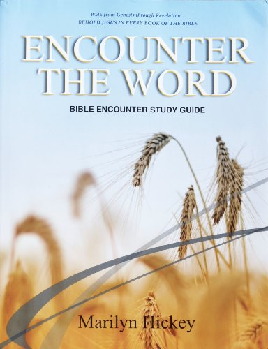 Bible Encounter Syllabus Beholding Jesus in Every: Hickey, Marilyn