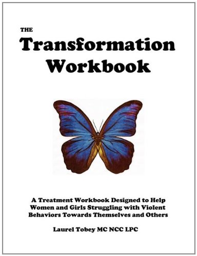 9780983028208: The Transformation Workbook: A Treatment Workbook Designed to Help Women and Girls Struggling with Violent Behaviors Towards Themselves and Others