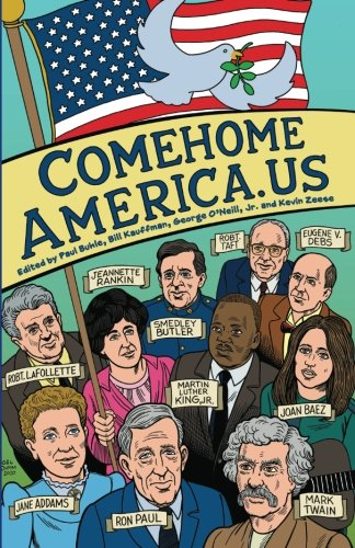 9780983031604: ComeHomeAmerica.us: Historic and Current Opposition to U.S. Wars and How a Coalition of Citizens from the Political Right and Left Can End American Empire